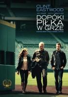 plakat - Dopóki piłka w grze (2012)