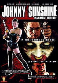 Johnny Sunshine Maximum Violence