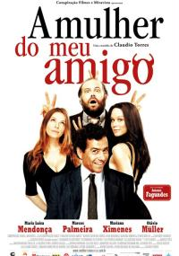 A Mulher do meu Amigo (2008) plakat