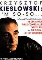 Krzysztof Kieślowski: I'm So-So... (1995) plakat
