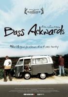 plakat - Bass Ackwards (2010)