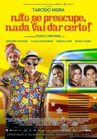 Não Se Preocupe, Nada Vai Dar Certo (2011) plakat