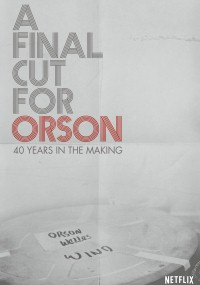 A Final Cut for Orson: 40 Years in the Making (2018) plakat