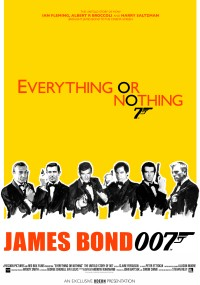 Everything or Nothing: The Untold Story of 007 (2012) plakat