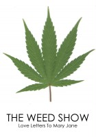 The Weed Show: Love Letters to Mary Jane (2011) plakat
