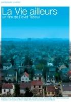 plakat - La Vie ailleurs (2008)