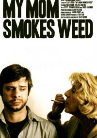 My Mom Smokes Weed (2008) plakat