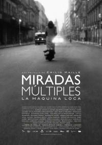 Miradas Múltiples (La máquina loca) (2012) plakat