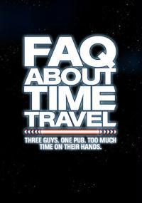 Podróże w czasie: najczęściej zadawane pytania (2009) plakat