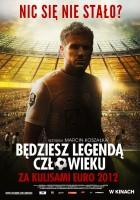 plakat - Będziesz legendą, człowieku (2012)