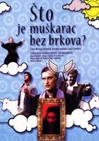 Czym jest mężczyzna bez wąsów? (2005) plakat