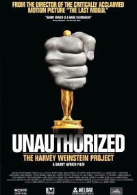 Unauthorized: The Harvey Weinstein Project (2011) plakat