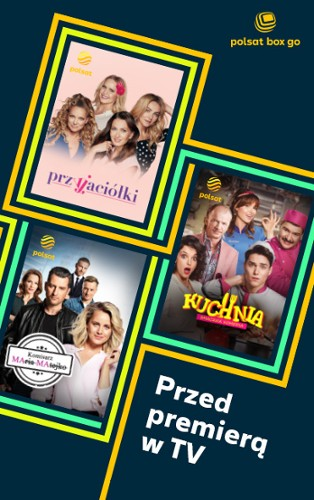 Przedpremiery TV Polsat w Polsat Box Go_pion.jpg
